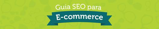Lançamento do Guia SEO para E-Commerce
